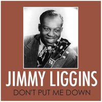 Don't Put Me Down — Jimmy Liggins