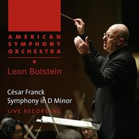 Franck: Symphony in D Minor — Сезар Франк, Leon Botstein, American Symphony Orchestra