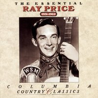 The Essential Ray Price  1951-1962 — Ray Price