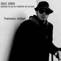 Dove sarai — Francesco Siciliani