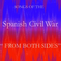 Songs of the Spanish Civil War. National side and Republican side. — сборник