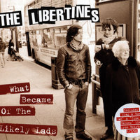What Became Of The Likely Lads — The Libertines