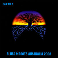 Bar Vol 5 — Blues & Roots Australia