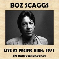 Live at Pacific High, 1971 — Boz Scaggs