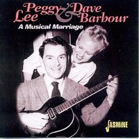 A Musical Marriage — Dave Barbour, Peggy Lee