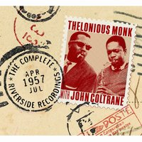 The Complete 1957 Riverside Recordings — John Coltrane, Thelonious Monk