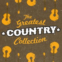 The Greatest Country Collection — New Country Collective