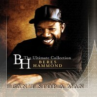 Can't Stop A Man — Beres Hammond