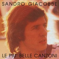 Le mie piu' belle canzoni — Sandro Giacobbe