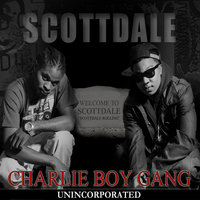 Scottdale Unincorporated — Charlie Boy Gang