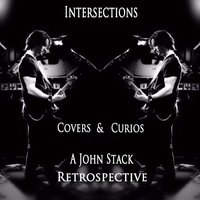 Intersections: A John Stack Retrospective - Covers & Curios — сборник