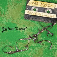 New Bleed ''Gunners'' — The Mods