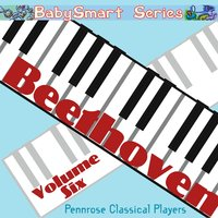 Baby Smart Series Beethoven Volume Six — Pennrose Classical Players, Bethany Greensboro, Jonathan Mckenna, Barbara Lilly