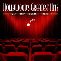 Hollywood's Greatest Hits: Classic Music From The Movies — сборник