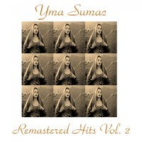 Remastered Hits, Vol. 2 — Yma Sumac