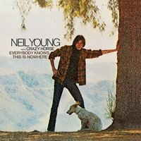 Everybody Knows This Is Nowhere — Neil Young & Crazy Horse, Neil Young & Crazy Horse