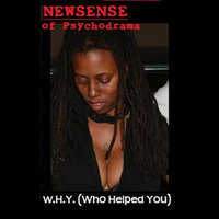W.H.Y. (Who Helped You) — Newsense