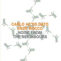 Noise from the Neighbours — Carlo Actis Dato & Enzo Rocco