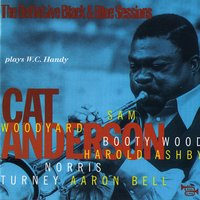 Cat Anderson Plays W.C. Handy - Paris, France 1978 — Aaron Bell, Cat Anderson, Booty Wood, Harold Ashby, Sam Woodyard, Norris Turnay
