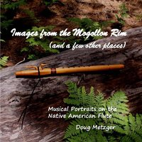 Images from the Mogollon Rim (And a Few Other Places) — Doug Metzger