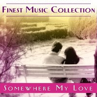 Finest Music Collection: Somewhere My Love — сборник