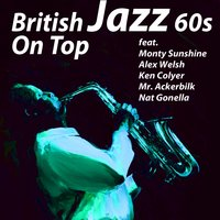 British Jazz 60s On Top — Monty Sunshine, Ken Colyer, Nat Gonella, Alex Welsh, Mr. Ackerbilk