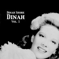 Dinah, Vol. 1 — Dinah Shore