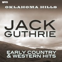 Oklahoma Hills - Early Country & Western Hits — Jack Guthrie