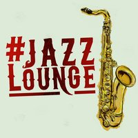 #jazzlounge — New York Jazz Lounge, Smooth Jazz All-Stars, Chill House Music Cafe