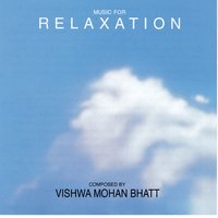 Music For Relaxation — Vishwa Mohan Bhatt