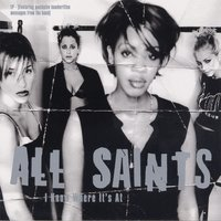 I Know Where It's At — All Saints