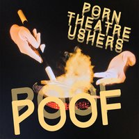 Poof — Porn Theatre Ushers
