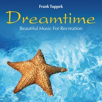 Dreamtime: Beautiful Music for Recreation — Frank Tuppek