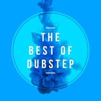 The Best of Dubstep — Dubstep Mafia, DNB, Dubstep Mafia|DNB