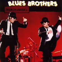 Made In America — The Blues Brothers