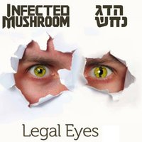 Legal Eyes — Infected Mushroom, Hadag Nahash