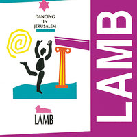 Dancing in Jerusalem — Lamb