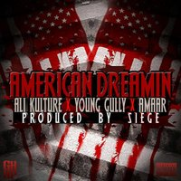 American Dreamin (feat. Young Gully & Amaar) — Young Gully, Ali Kulture, Amaar
