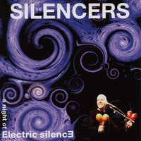A night of electric silence — The Silencers
