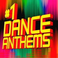 #1 Dance Anthems — Ultimate Dance Remixes