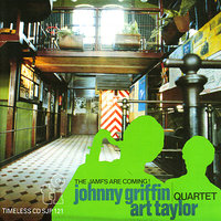 The Jamfs Are Coming! — Art Taylor, Johnny Griffin Quartet