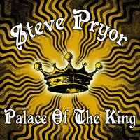 Palace of the King — Steve Pryor
