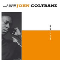 A Day in the Life of John Coltrane, July 11 1958 — John Coltrane