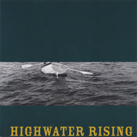Highwater Rising — Highwater Rising