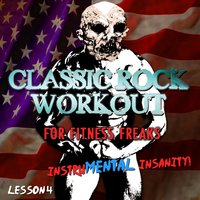 Classic Rock Workout for Fitness Freaks, It's Insanity - Lesson 4 — The Classic Rock Machine