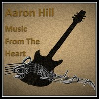 Music from the Heart — Aaron Hill