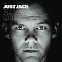 All Night Cinema — Just Jack