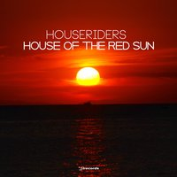 House of the Red Sun — Houseriders