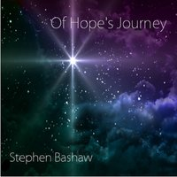 Of Hope's Journey — Stephen Bashaw