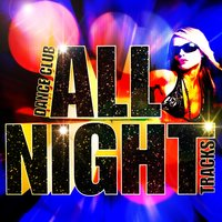 Dance Club All Night Tracks - Hot Sweat Bass & Dirty Dancing Anthems — Heart Electronic Dance
